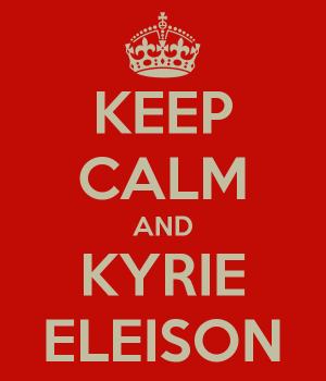 keep-calm-and-kyrie-eleison